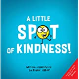 A Little SPOT of Kindness! (Inspire to Create A Better You!)