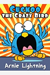 Cuckoo the Crazy Bird: Funny Short Stories for Kids (Early Bird Reader Book 7) Kindle Edition