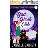 Bad Ghosts Club: A Beechwood Harbor Ghost Mystery (The Beechwood Harbor Ghost Mysteries Book 7)
