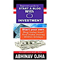 Beginners guide to start a blog with 0 investment. (AO productions) (English Edition)