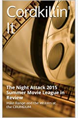 Cordkillin' It: The Night Attack 2015 Summer Movie League in Review (A CRUMDUM Look at the <> Movie Draft Book 2) Kindle Edition