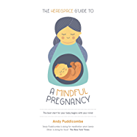 The Headspace Guide To...A Mindful Pregnancy (Headspace Guides) (English Edition)