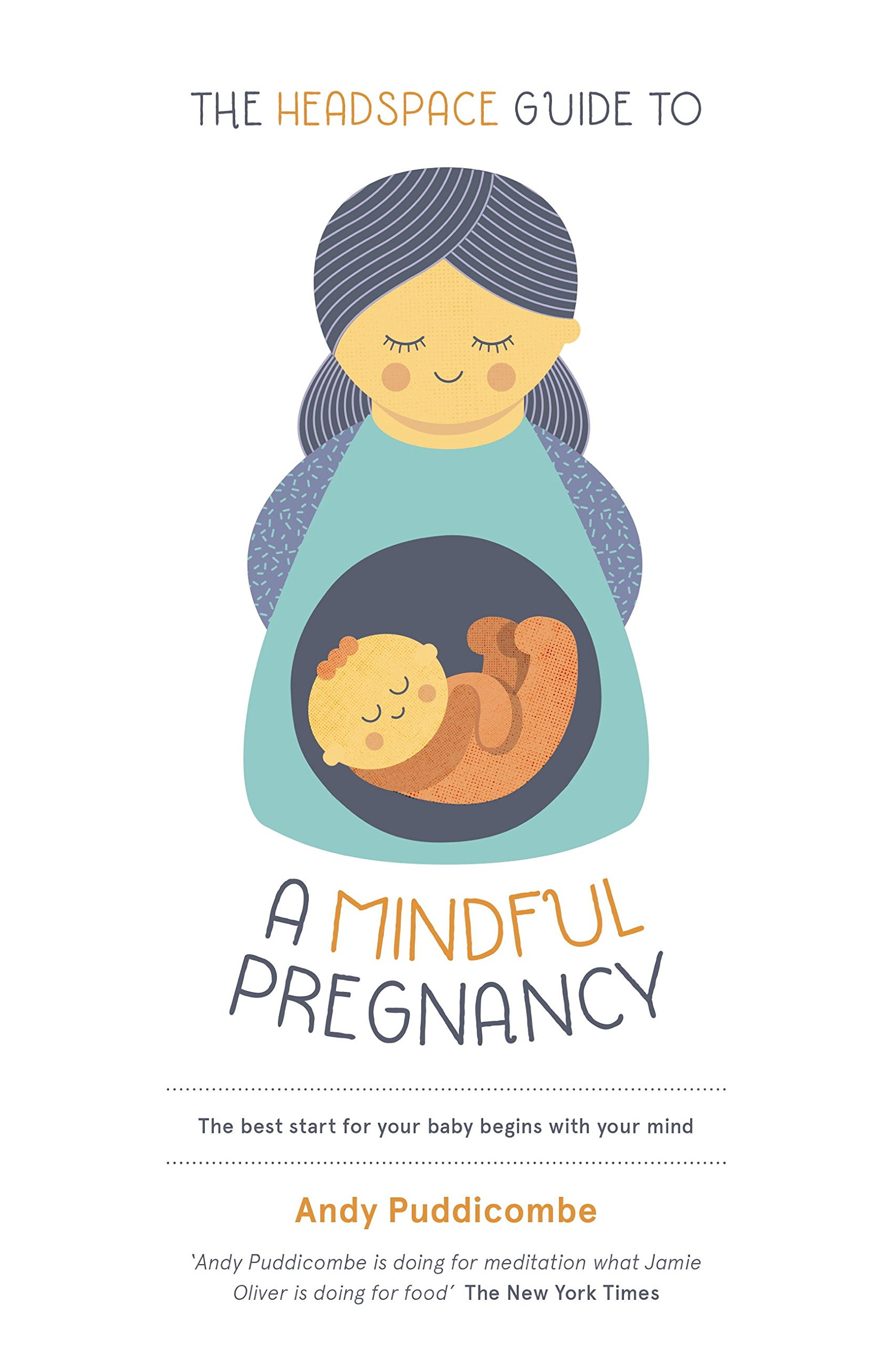 The Headspace Guide To...A Mindful Pregnancy  Headspace Guides   English Edition