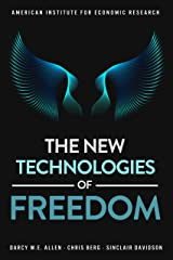 The New Technologies of Freedom Kindle Edition