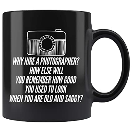 Amazon com: Photographer Coffee Mug  Why Hire A Photographer How