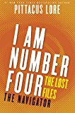 I Am Number Four: The Lost Files: The Navigator (Lorien Legacies: The Lost Files Book 11)
