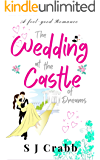 The Wedding at the Castle of Dreams: A feel-good romance