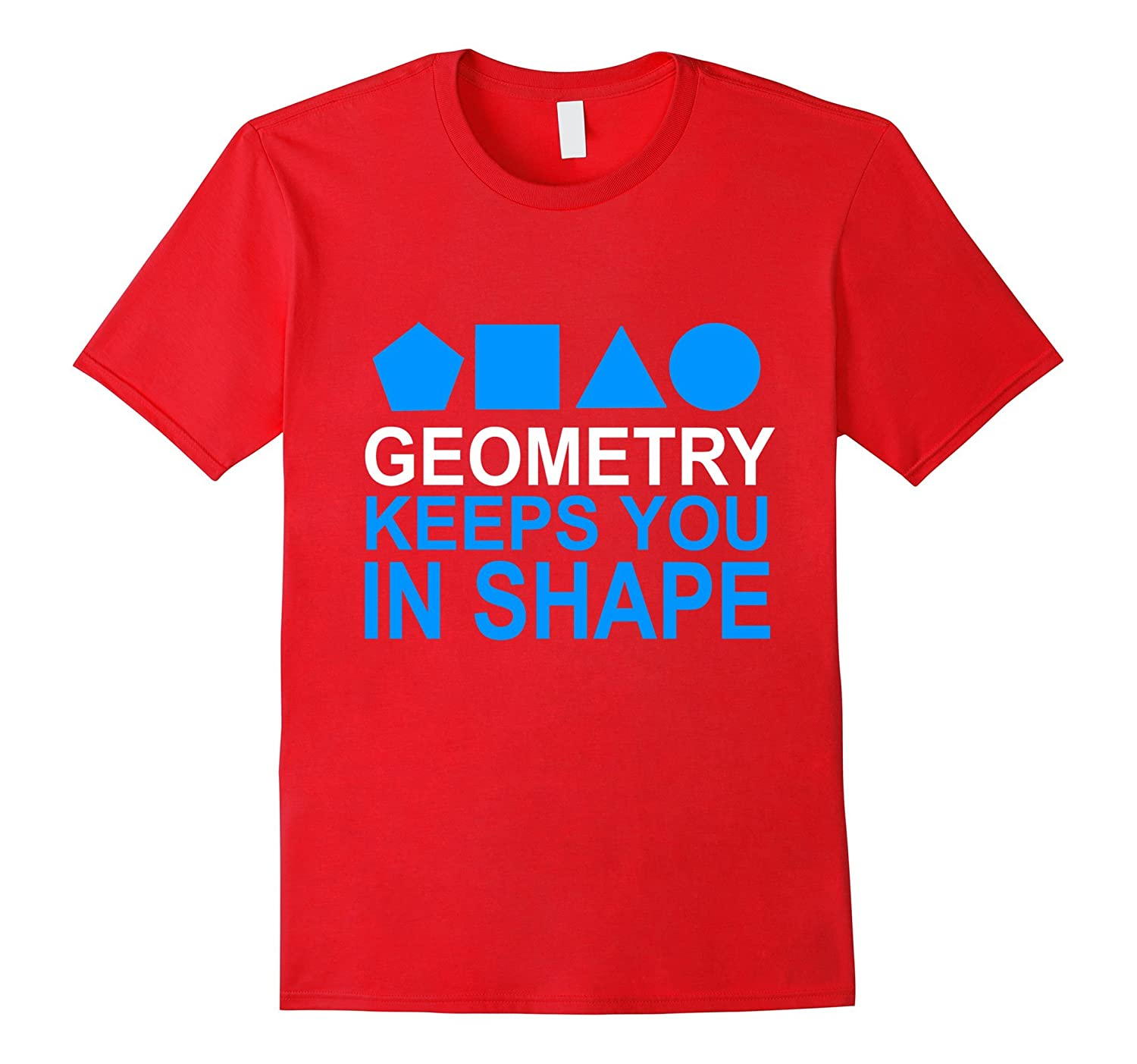 Geometry - Keeps You In Shape Fitness Buff T-shirt-TH