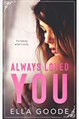 Always Loved You Kindle Edition