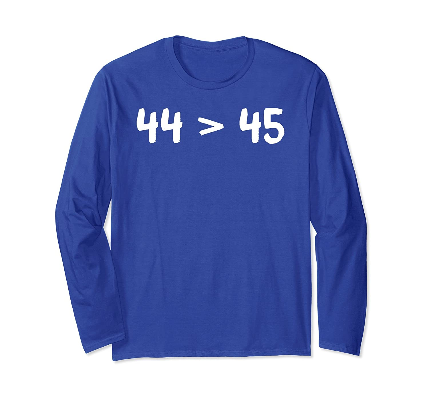 44 > 45   The 44th President is Greater than the 45th-ln