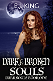 Dark & Broken Souls (Dark Souls (Soul Hunters) Book 1)