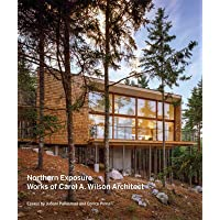 Northern Exposure: Works of Carol A. Wilson Architect