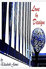 Love By Design (Design series Book 1) Kindle Edition