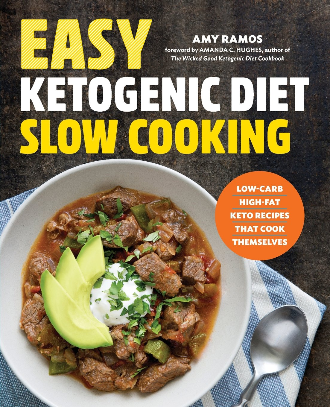 Easy ketogenic diet slow cooking low carb high fat keto recipes easy ketogenic diet slow cooking low carb high fat keto recipes that cook themselves amy ramos 9781623159221 amazon books forumfinder Gallery
