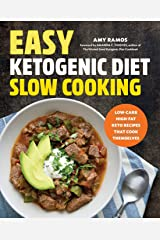 Easy Ketogenic Diet Slow Cooking: Low-Carb, High-Fat Keto Recipes That Cook Themselves Paperback