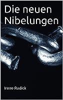 Die Neuen Nibelungen: Eine Deutsche Tragödie