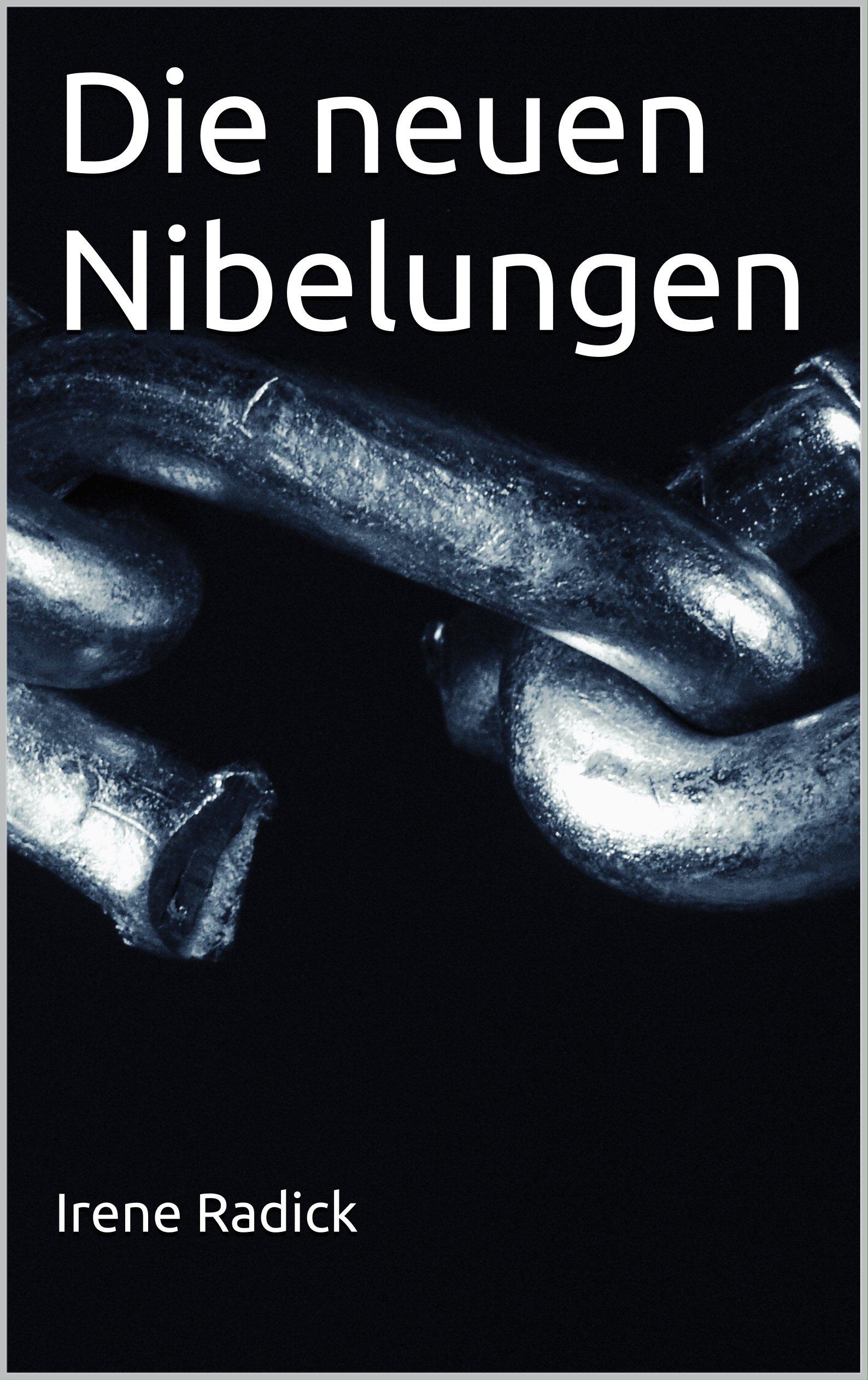Die neuen Nibelungen: Eine deutsche Tragödie (German Edition)