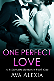 Romance: One Perfect Love: A Billionaire Romance (One Perfect Love Series Book 1)