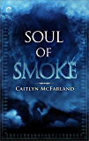 Soul of Smoke (Dragonsworn Book 1)