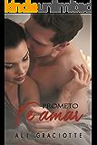 Prometo te amar (Portuguese Edition)