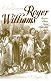 The Challenges of Roger Williams: Religious Liberty, Violent Persecution and the Bible (Baptists)