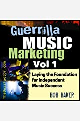 Laying the Foundation for Independent Music Success: Guerrilla Music Marketing Series, Book 1 Audible Audiobook