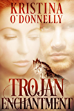 Trojan Enchantment (Lands of the Morning Book 5)