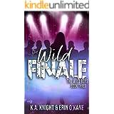 The Wild Finale: The Wild Boys Book 3