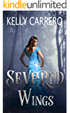 Severed Wings (Severed Wings Book 1)