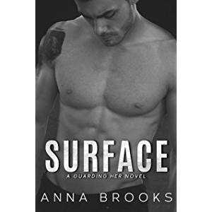 Surface: A Forbidden Bodyguard Romance (Guarding Her Book 1)
