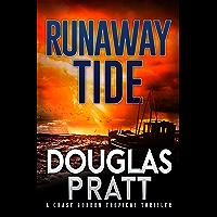 Runaway Tide: A Chase Gordon Tropical Thriller (Chase Gordon Tropical Thrillers Book 4)