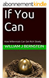 If You Can: How Millennials Can Get Rich Slowly (English Edition)