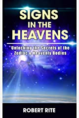 Signs in the Heavens: Unlocking the Secrets of the Zodiac & Heavenly Bodies (Supernatural Book 1) Kindle Edition