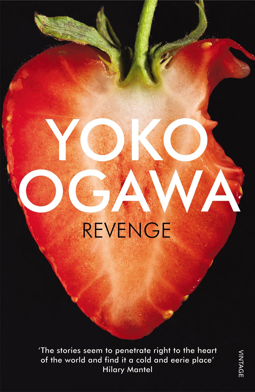 Revenge: Amazon.co.uk: Ogawa, Yoko, Snyder, Stephen: 9780099553939: Books