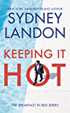 Keeping It Hot (The Breakfast in Bed Series Book 1)