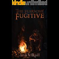 The Fearsome Fugitive: An Orc Ranger Novella (The Orc Ranger Book 3)