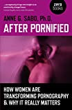 After Pornified: How Women Are Transforming Pornography & Why It Really Matters