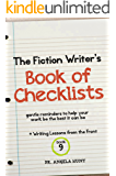 The Fiction Writer's Book of Checklists: Gentle Reminders to Help Your Work be the Best It Can Be (Writing Lessons from the Front 9)