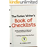 The Fiction Writer's Book of Checklists: Gentle Reminders to Help Your Work be the Best It Can Be (Writing Lessons from the F
