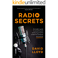 Radio Secrets: An insider's guide to producing powerful content for broadcast and podcast