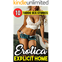 Erotica: Explicit Home (10 Taboo Sex Stories)