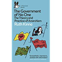 The Government of No One: The Theory and Practice of Anarchism