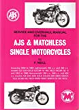 Service and Overhaul Manual for the AJS & Matchless Single Motor Cycles [Models 1957 to 1966]