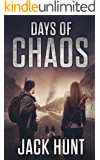 Days of Chaos: A Post-Apocalyptic EMP Survival Thriller (EMP Survival Series Book 2)