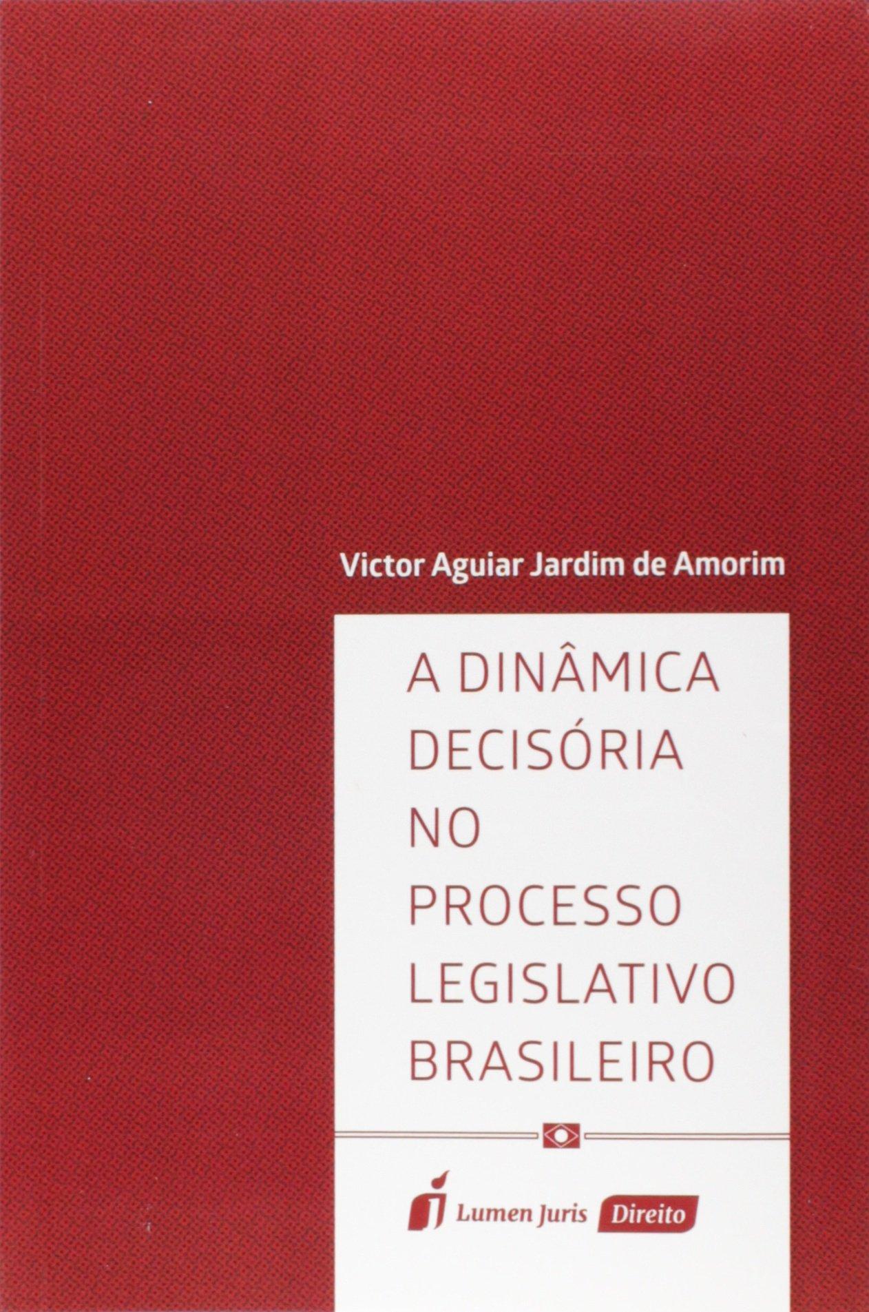 A Dinâmica Decisória no Processo Legislativo Brasileiro. 2018 pdf