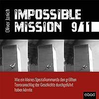 Impossible Mission 9/11: Wie ein kleines Spezialkommando den größten Terroranschlag der Geschichte durchgeführt haben könnte