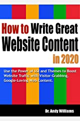 How to Write Great Website Content in 2020: Use the Power of LSI and Themes to Boost Website Traffic with Visitor-Grabbing, Google-Loving Web Content (Webmaster Series Book 3) Kindle Edition