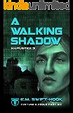 A Walking Shadow: Haruspex Trilogy: Part Three (Fortune's Fools Book 6)
