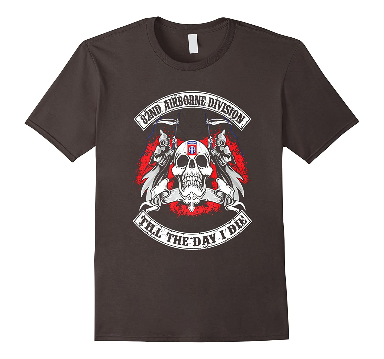 82nd Airborne Division – Till The Day I Die Tshirt