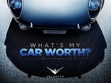 What My Car Worth >> Amazon Com Watch What S My Car Worth Season 6 Prime Video